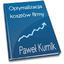 Paweł Kurnik Optymalizacja kosztów firmy